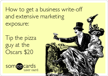 How to get a business write-off and extensive marketing exposure:  Tip the pizza guy at the Oscars $20