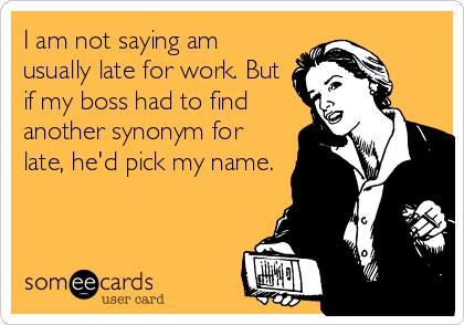 Late Work Saying