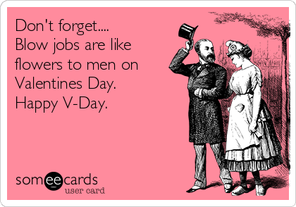 Valentine S Day Memes Don T Forget Jobs Are Like Flowers To Men On