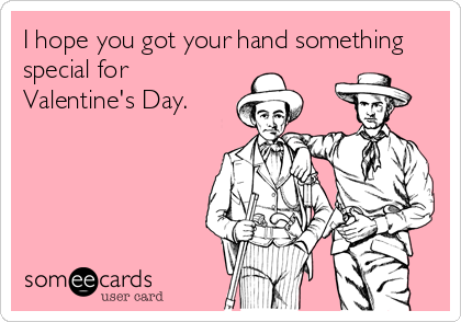 I hope you got your hand something special for Valentine's Day.
