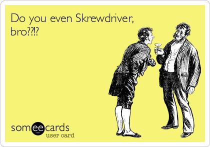 Do you even Skrewdriver, bro??!?