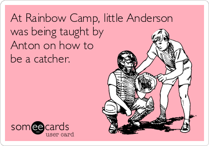 At Rainbow Camp, little Anderson was being taught by  Anton on how to  be a catcher.