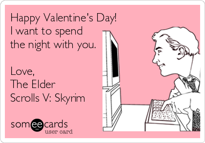 Happy Valentines Day I Want To Spend The Night With You Love – Skyrim Valentines Cards