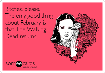 The Only Good Thing About February Is That The Walking Dead Returns