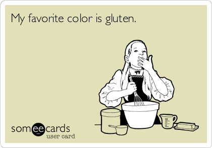 My favorite color is gluten.