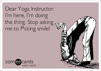 Dear Yoga Instructor Im Here Doing The Thing