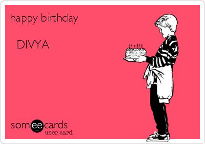 happy birthday            DIVYA