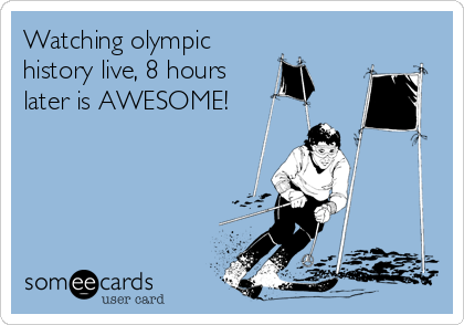 Watching olympic history live, 8 hours later is AWESOME!