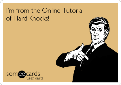 I'm from the Online Tutorial of Hard Knocks!