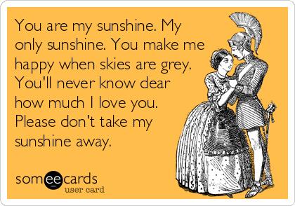 You are my sunshine ecard