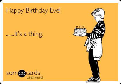 Happy Birthday Eve Its