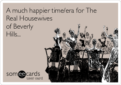 A much happier time/era for The Real Housewives of Beverly Hills...