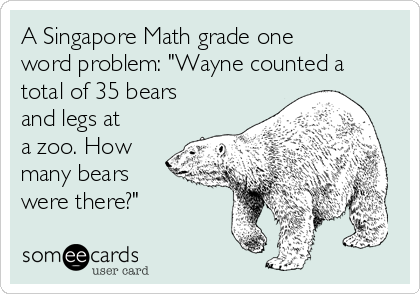 """A Singapore Math grade one word problem: """"Wayne counted a total of 35 bears and legs at a zoo. How many bears were there?"""""""