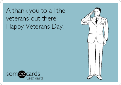 A thank you to all the veterans out there. Happy Veterans Day.