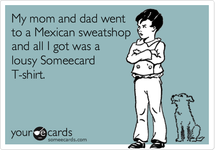 My mom and dad went