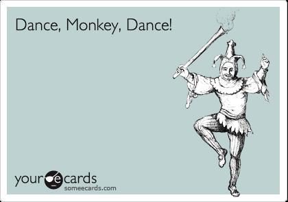 Dance, Monkey, Dance!