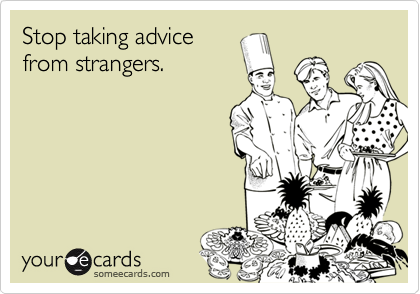 Stop taking advice