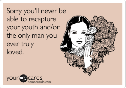 Sorry you'll never be