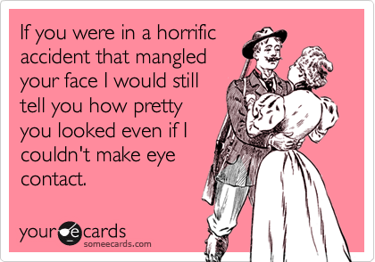 If you were in a horrific