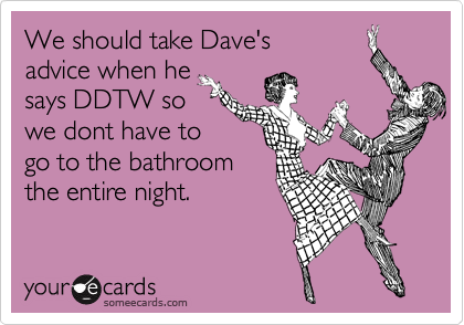 We should take Dave's