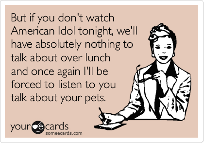 But if you don't watch