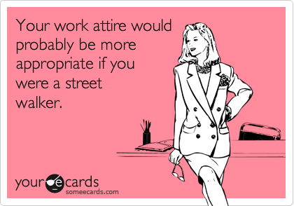 Your work attire would 