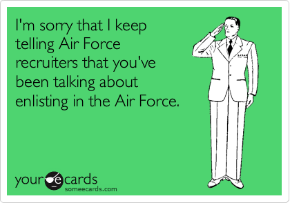 I'm sorry that I keep