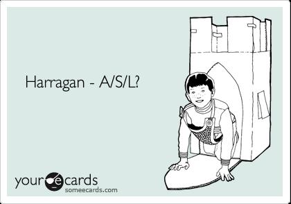 Harragan - A/S/L?