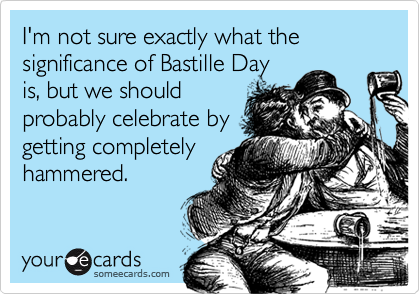 I'm not sure exactly what the significance of Bastille Day