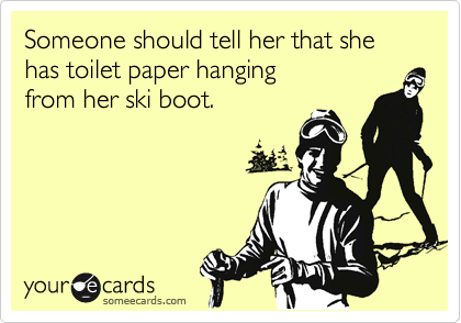Someone should tell her that she