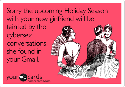 Sorry the upcoming holiday season with your new girlfriend will be sorry the upcoming holiday season with your new girlfriend will be tainted by the cybersex conversations m4hsunfo