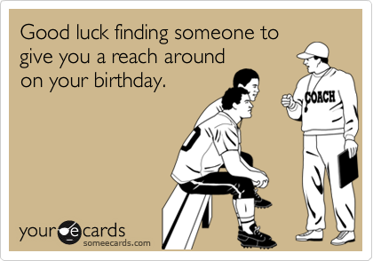 Good luck finding someone to