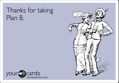 Thanks for takingPlan B.