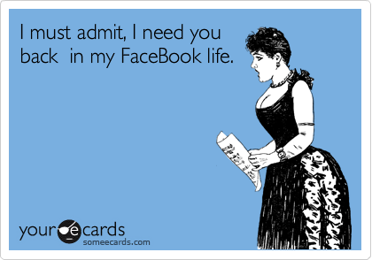 I must admit, I need you