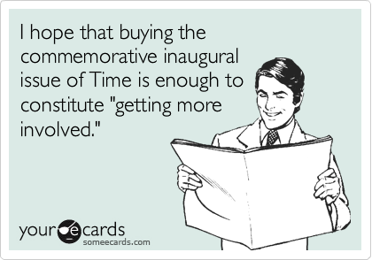 I hope that buying the commemorative inaugural