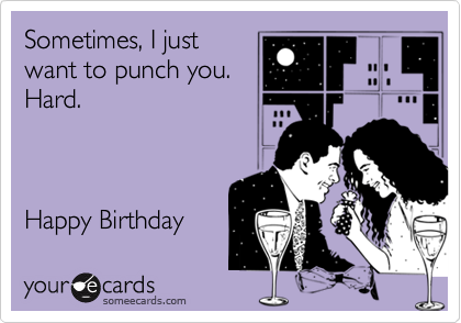 Sometimes, I just