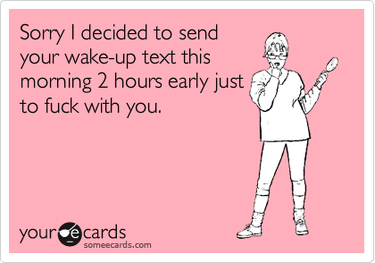 Sorry I decided to send