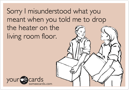Sorry I misunderstood what you meant when you told me to drop the heater on the