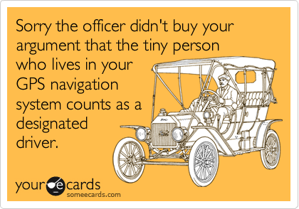 Sorry the officer didn't buy your argument that the tiny person