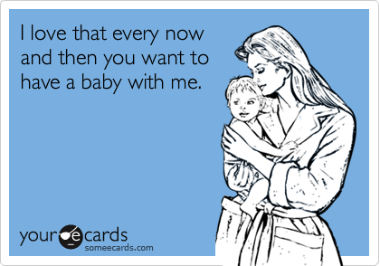 I love that every now