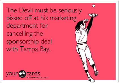 The Devil must be seriously 