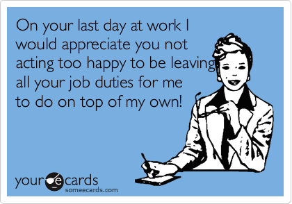 On your last day at work I
