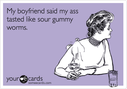 My boyfriend said my ass