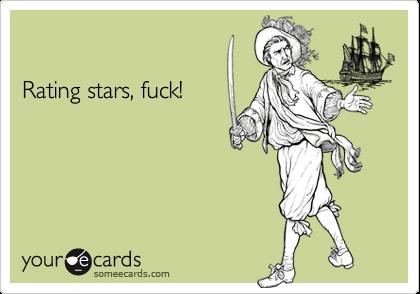 Rating stars, fuck!