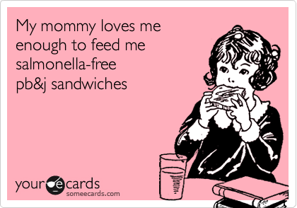 My mommy loves me
