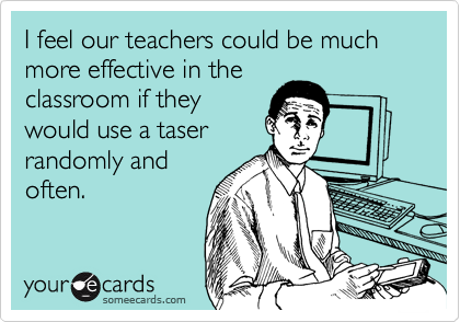 I feel our teachers could be much more effective in the