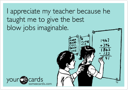 I appreciate my teacher because he taught me to give the best
