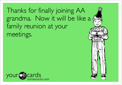 Thanks for finally joining AAgrandma.  Now it will be like afamily reunion at yourmeetings.