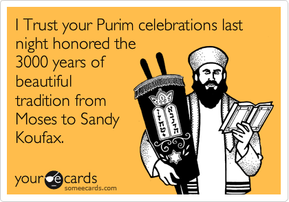I Trust your Purim celebrations last night honored the