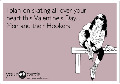 I plan on skating all over your